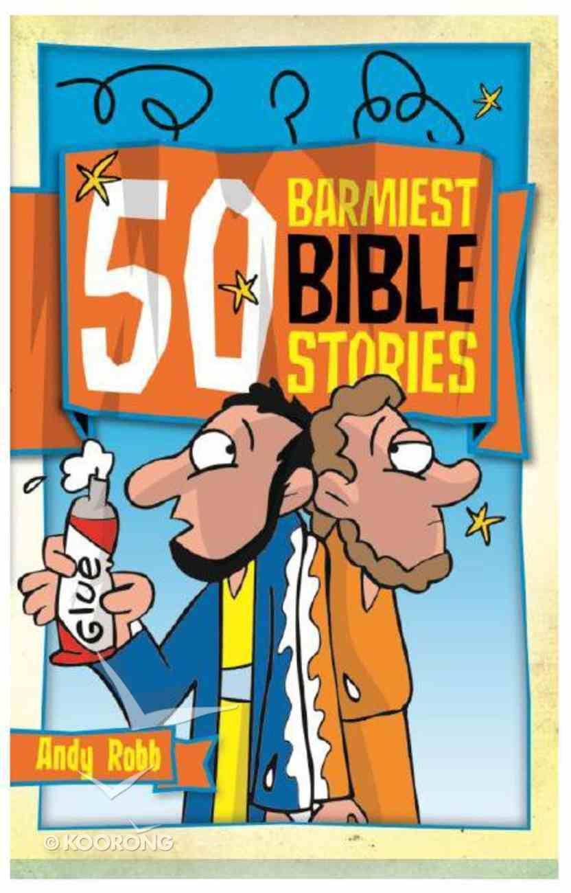 50 Barmiest Bible Stories Paperback