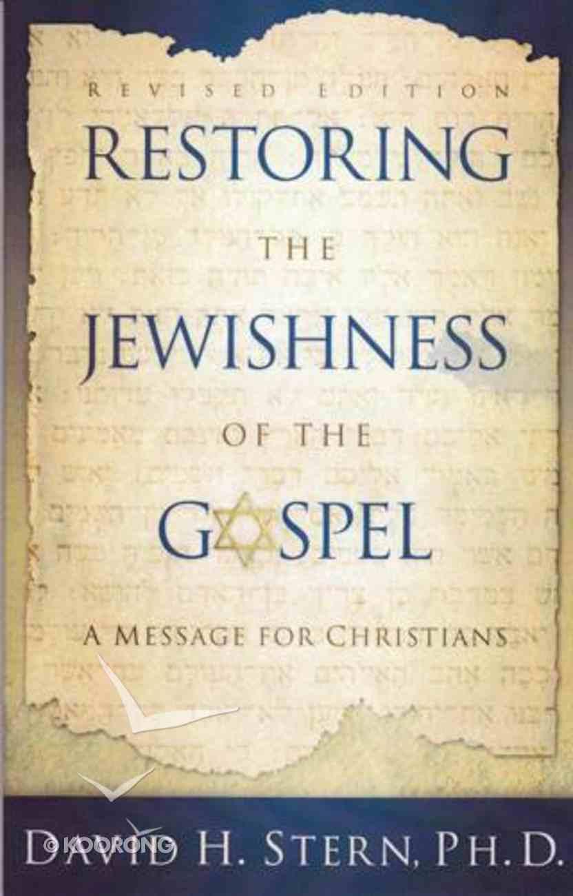Restoring the Jewishness of the Gospel Paperback