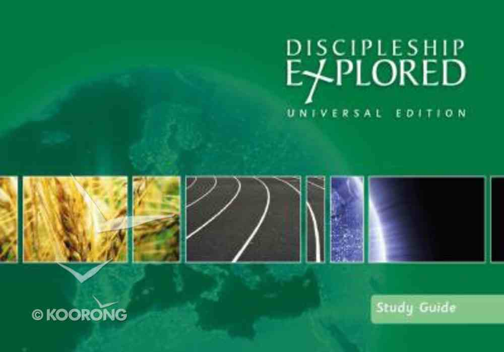 Discipleship Explored: Universal Edition (Study Guide) Paperback
