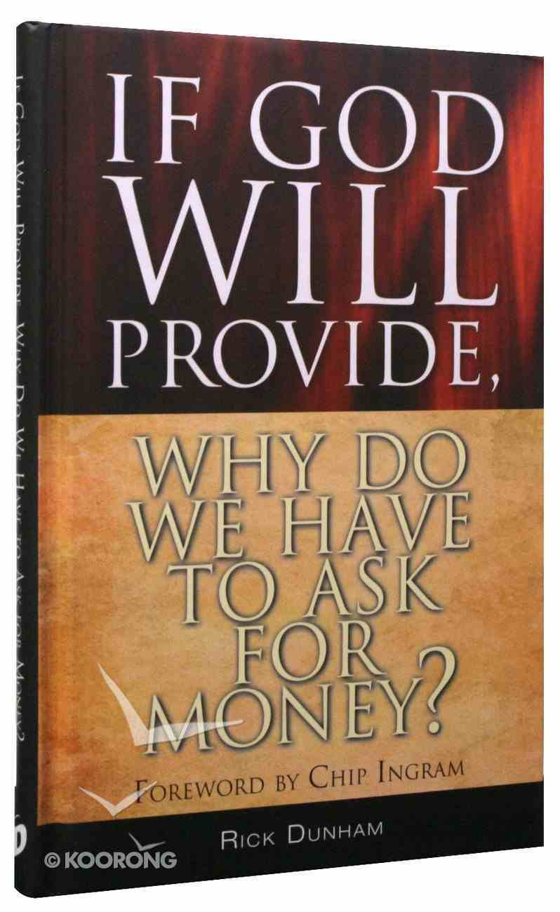 If God Will Provide, Why Do We Have to Ask For Money? Hardback