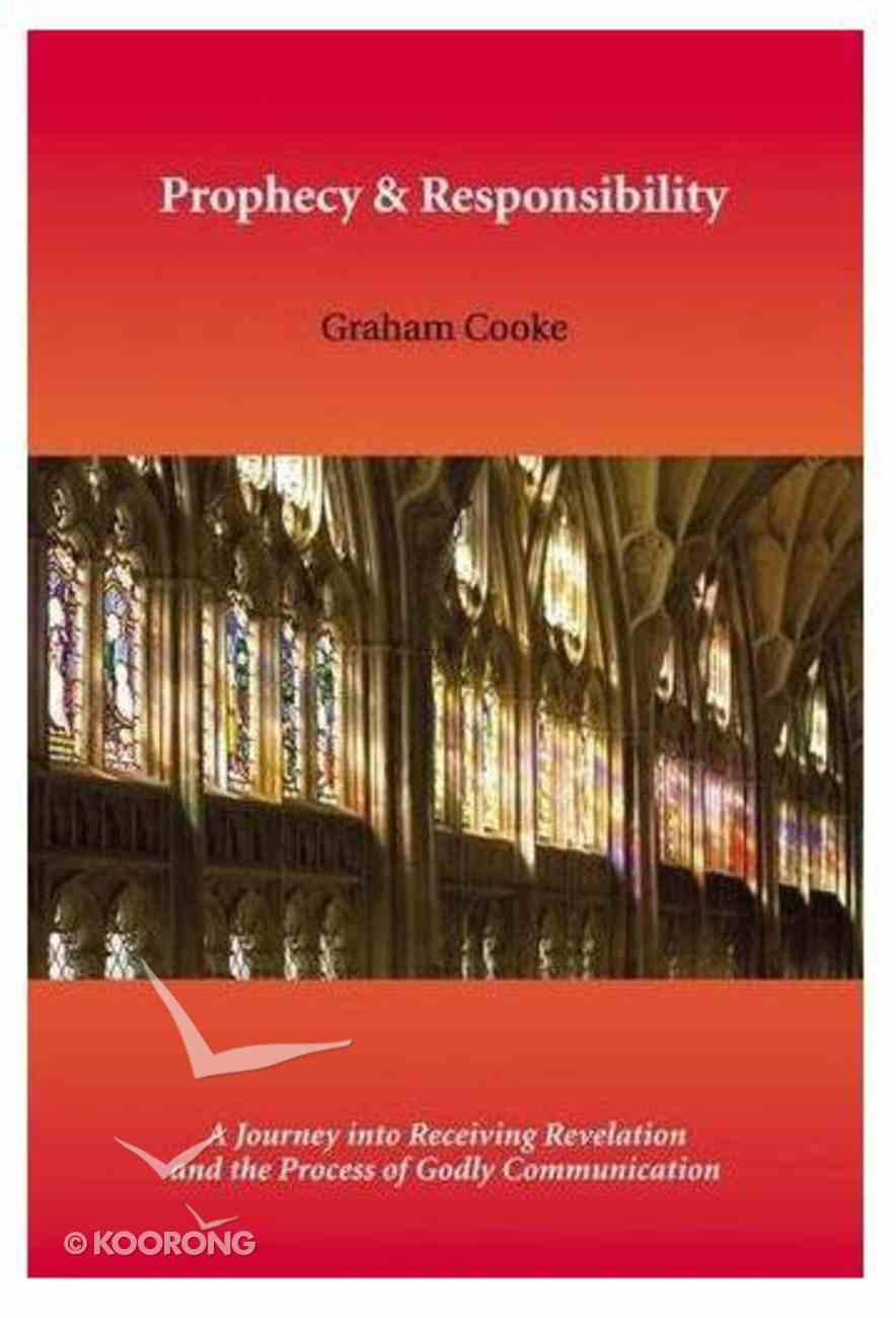 Prophecy and Responsibility (#02 in The Prophetic Equipping Series) Paperback
