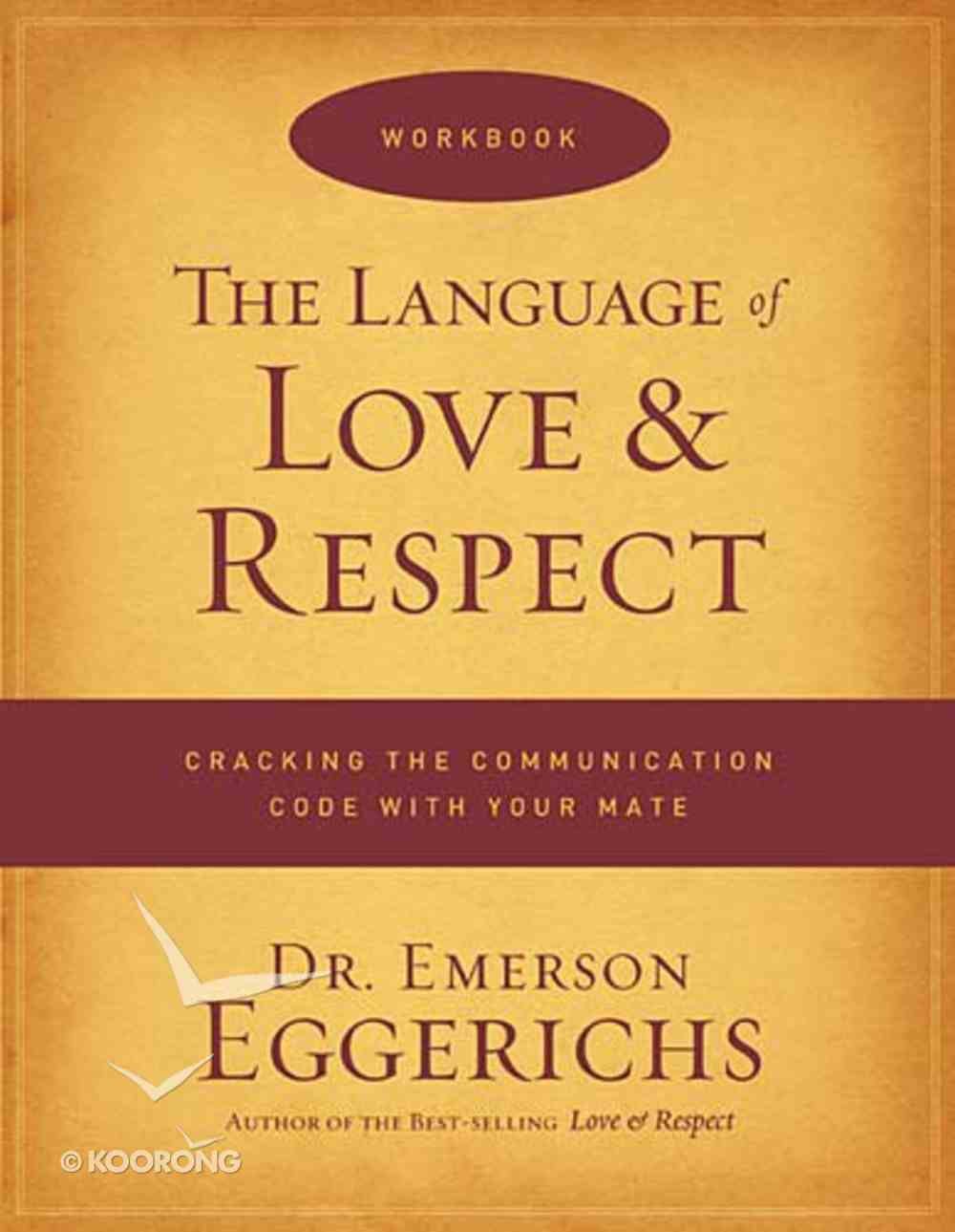The Language of Love and Respect: Cracking the Communication Code With Your Mate (Workbook) Paperback