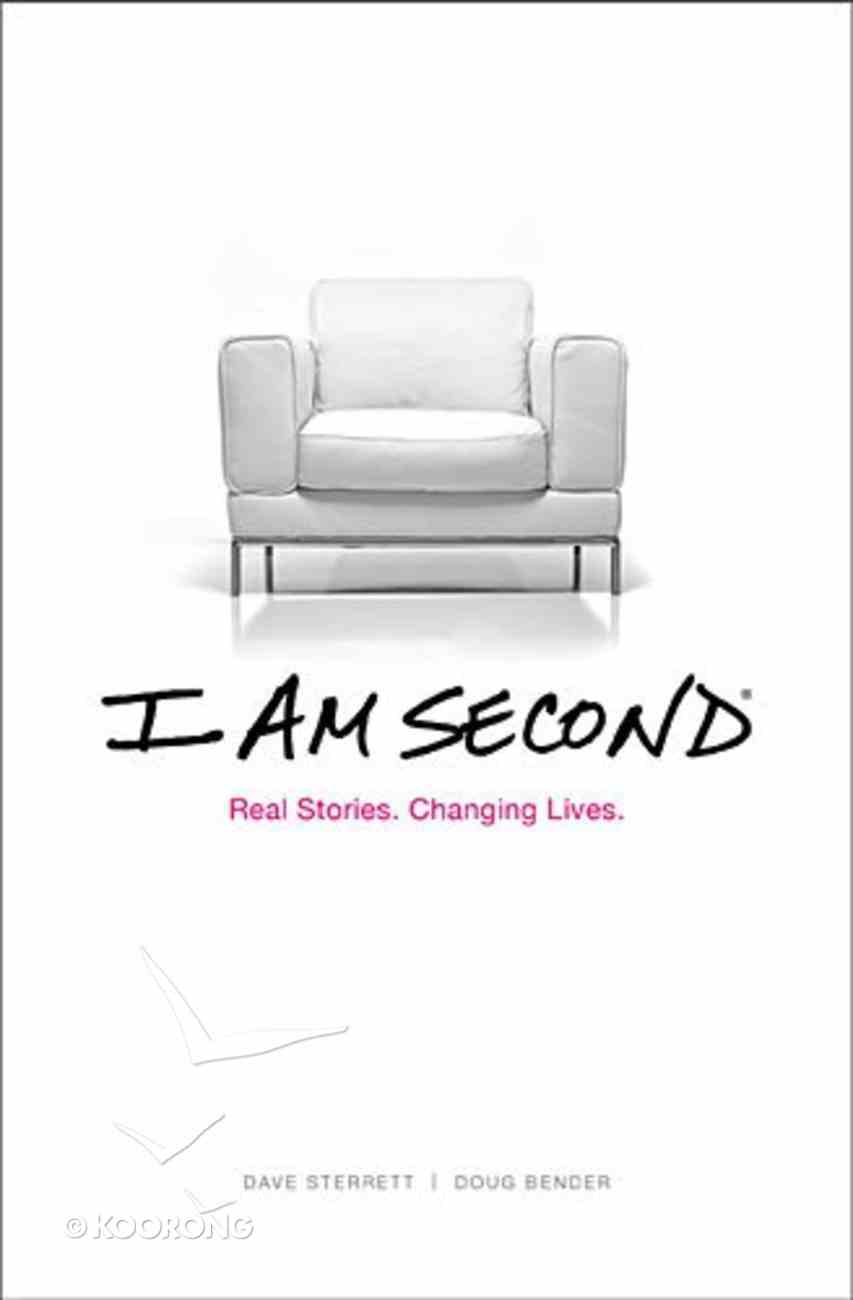 I Am Second: Real Stories. Changing Lives Hardback