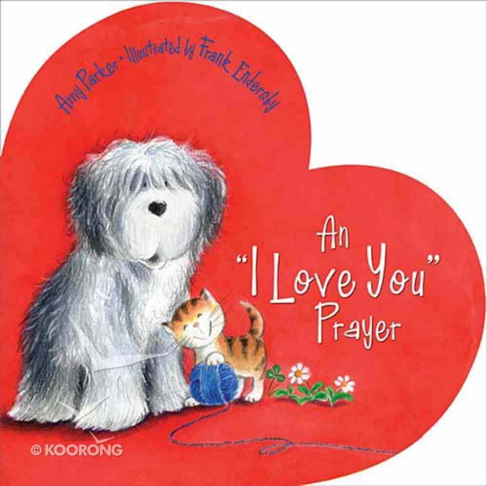 """An """"I Love You"""" Prayer Board Book"""