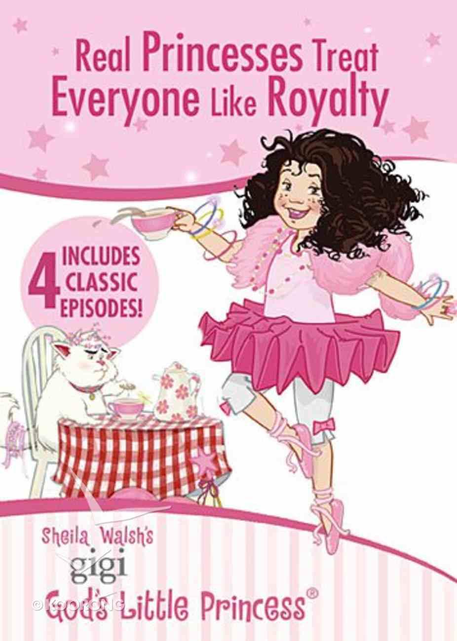 Real Princesses Treat Everyone Like Royalty (Gigi, God's Little Princess Series) DVD