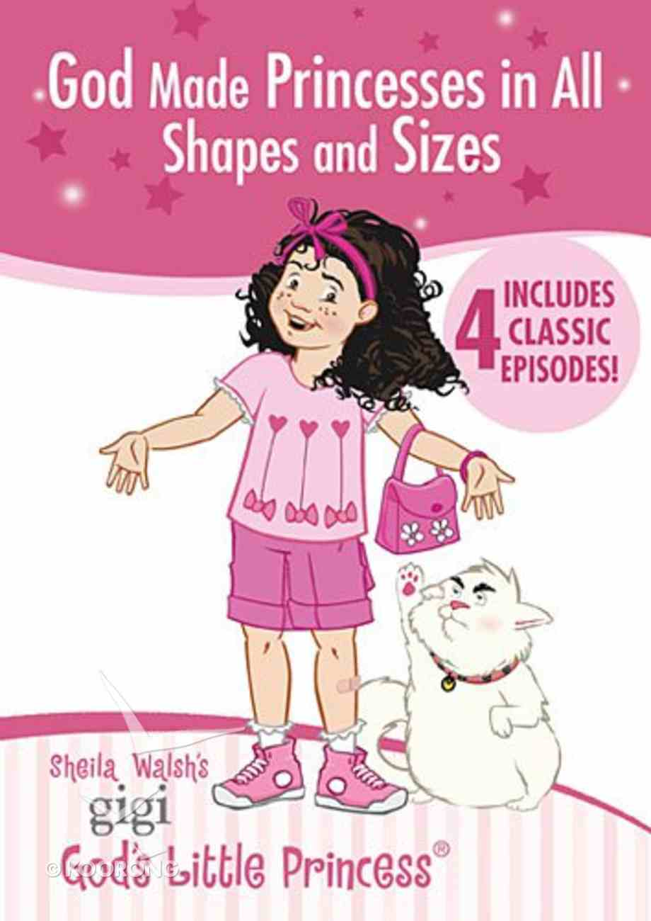 God Made Princesses in All Shapes and Sizes (Gigi, God's Little Princess Series) DVD