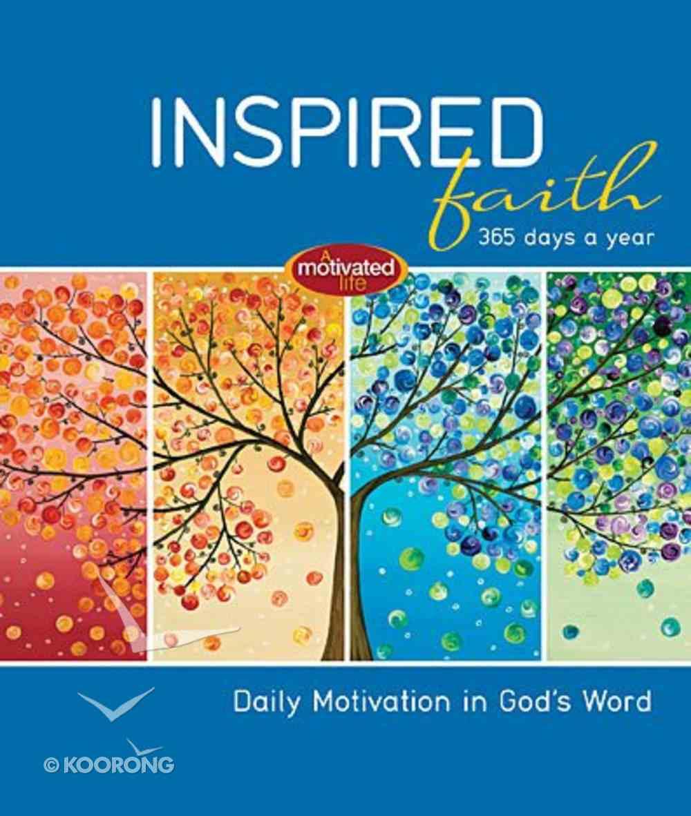 Inspired Faith: 365 Days a Year Hardback