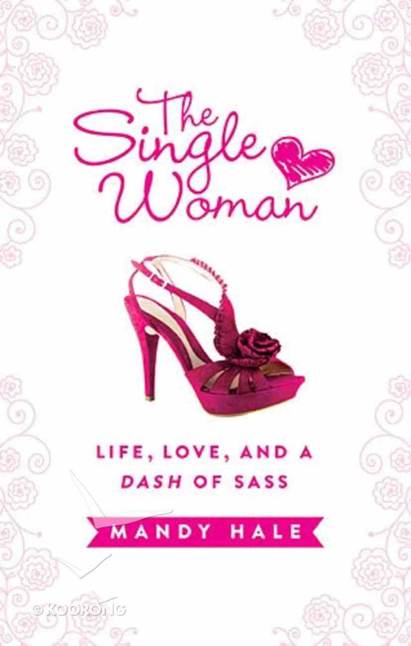 The Single Woman: Life, Love, and a Dash of Sass Hardback