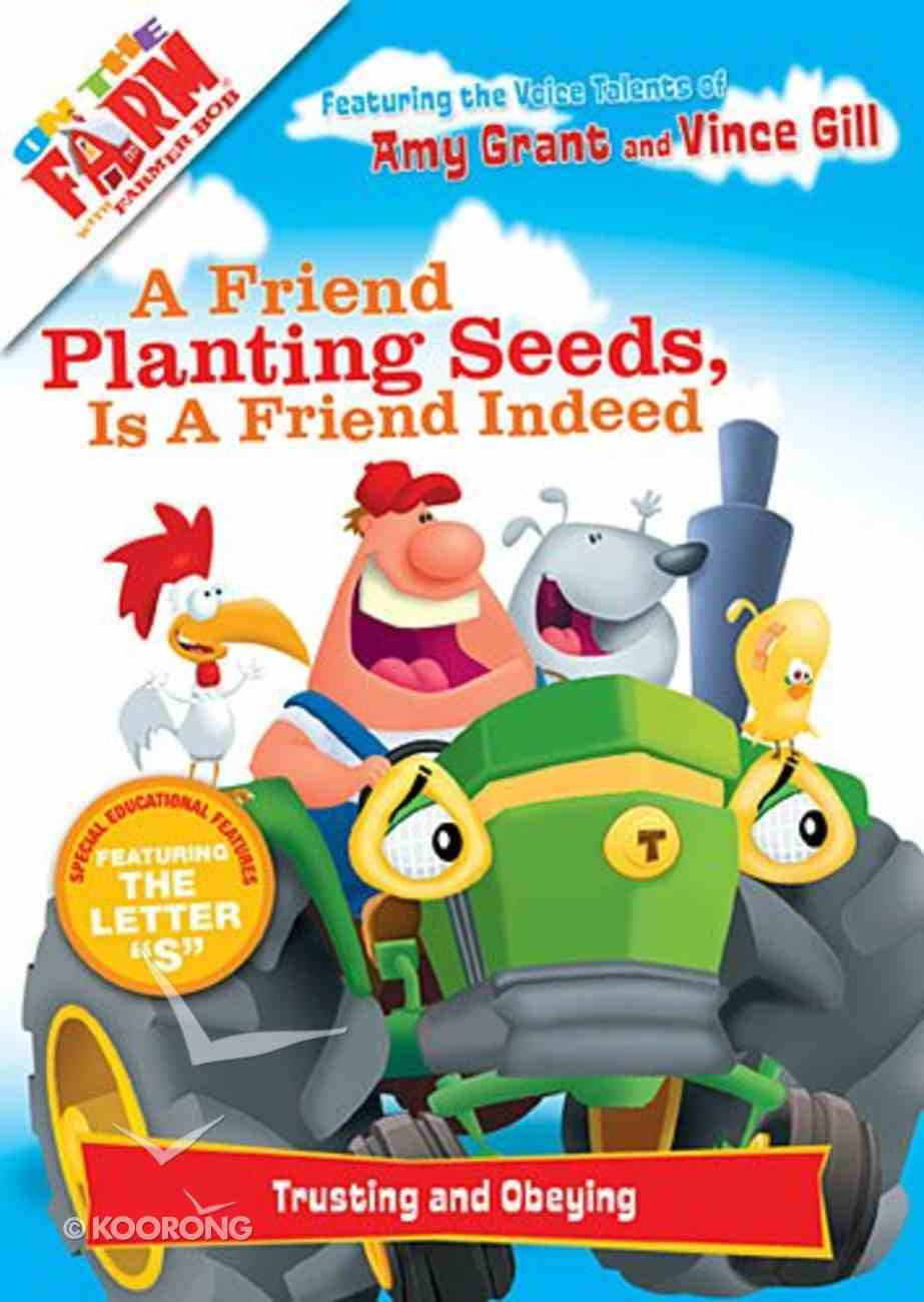 A Friend Planting Seeds is a Friend Indeed (On The Farm With Farmer Bob Series) DVD