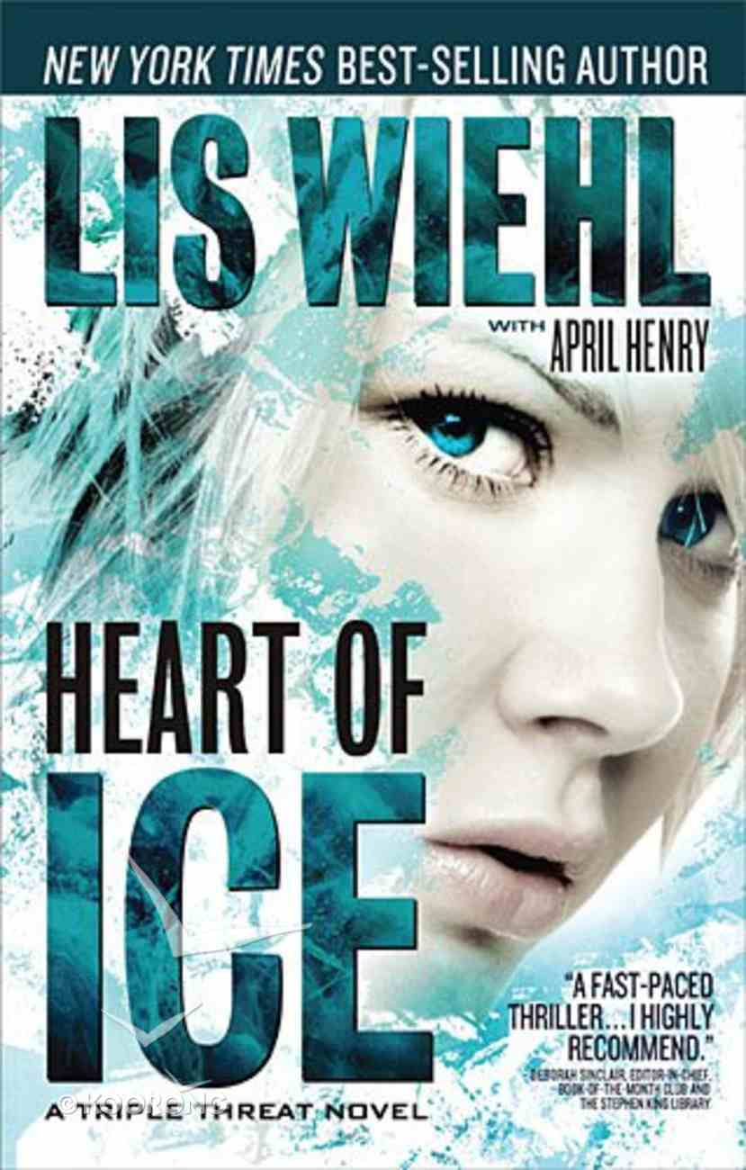 Heart of Ice (#03 in A Triple Threat Novel Series) Paperback