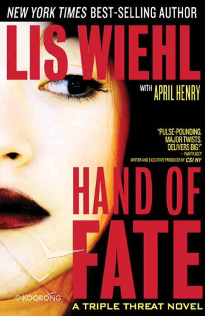 Hand of Fate (#2 in A Triple Threat Novel Series) Hardback