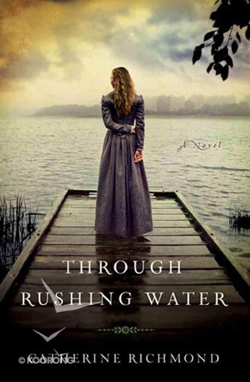 Through Rushing Water Paperback