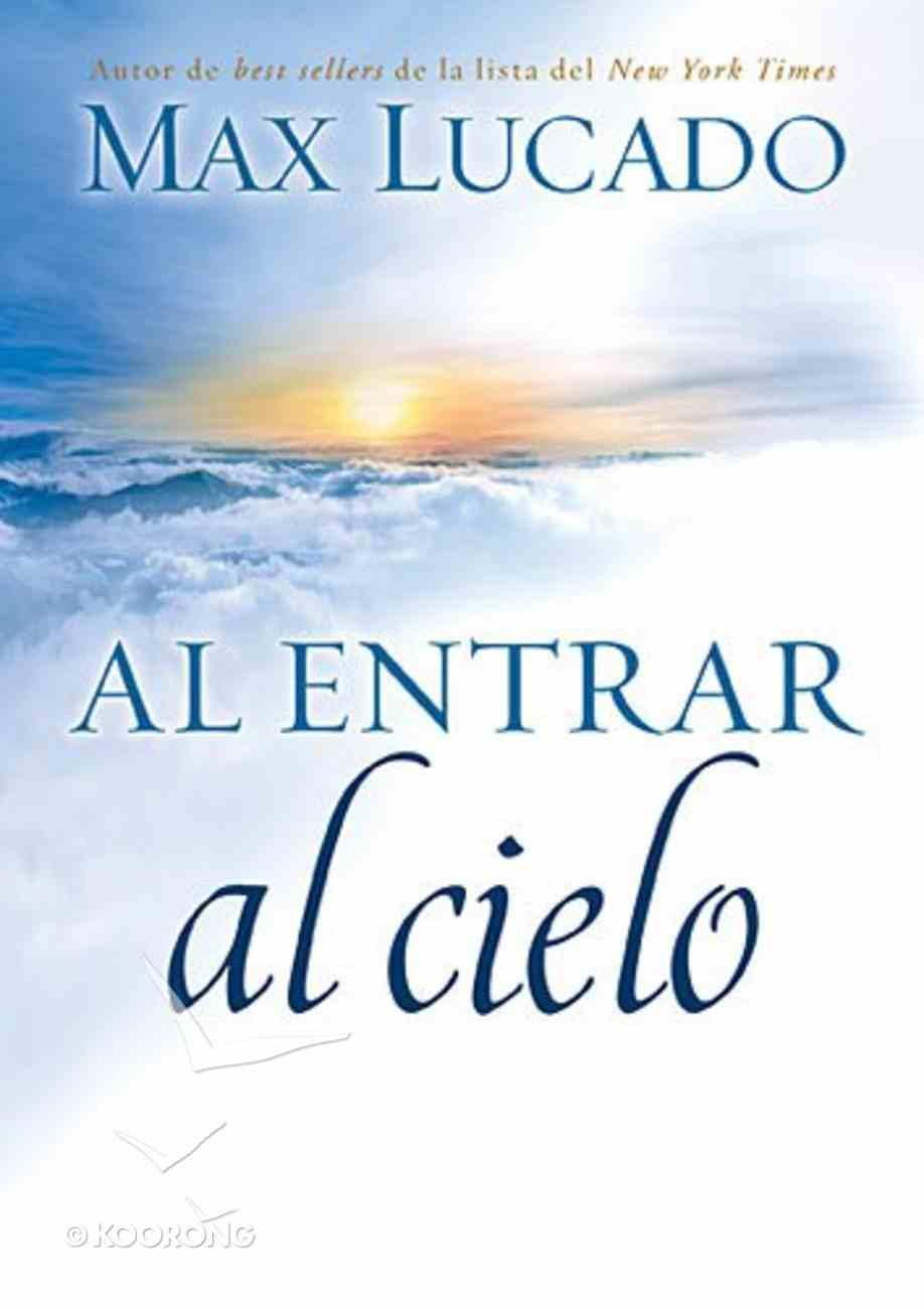 Al Entrar Al Cielo (To Enter Heaven) Paperback