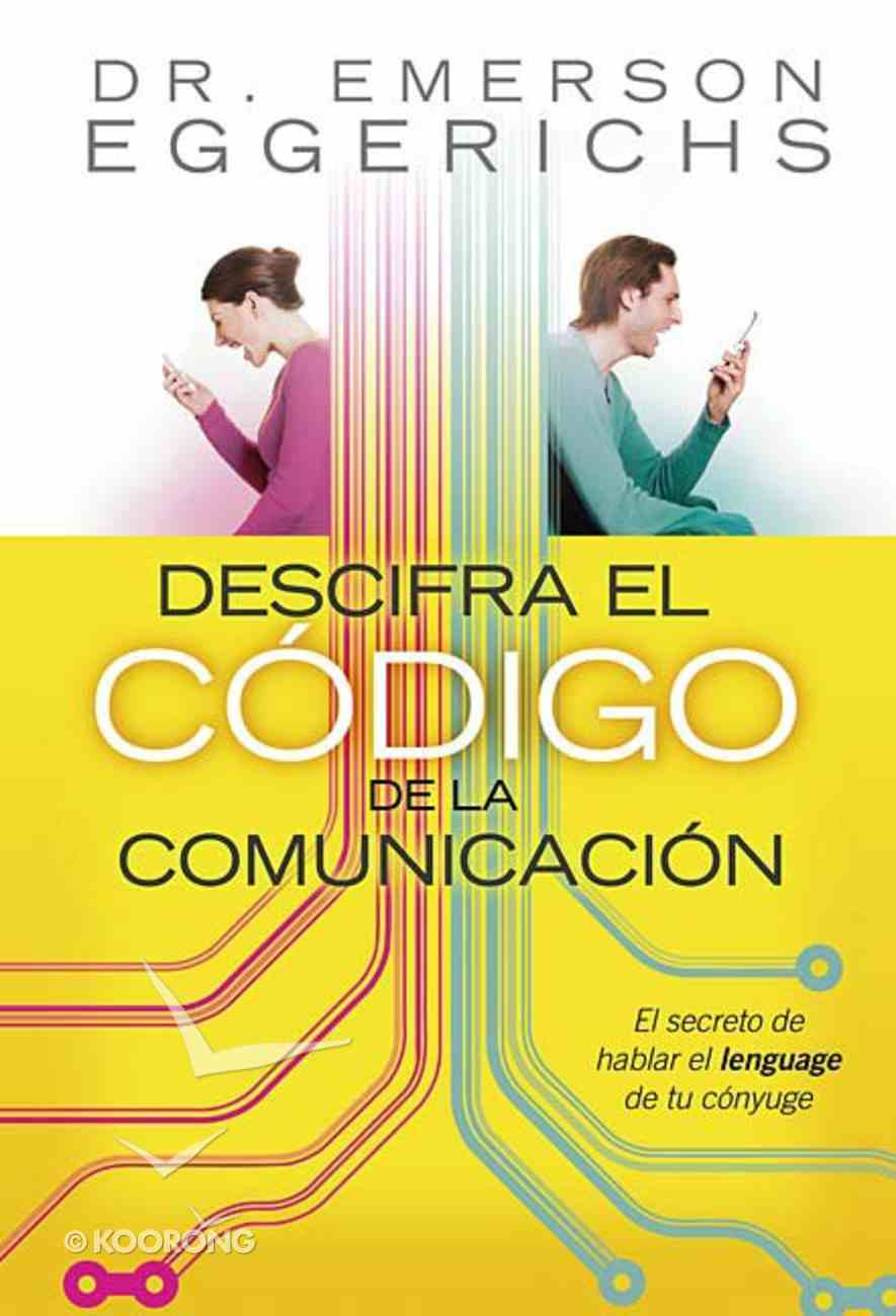 Descifre El Codigo Do La Comunicacion (Cracking The Communication Code) Paperback