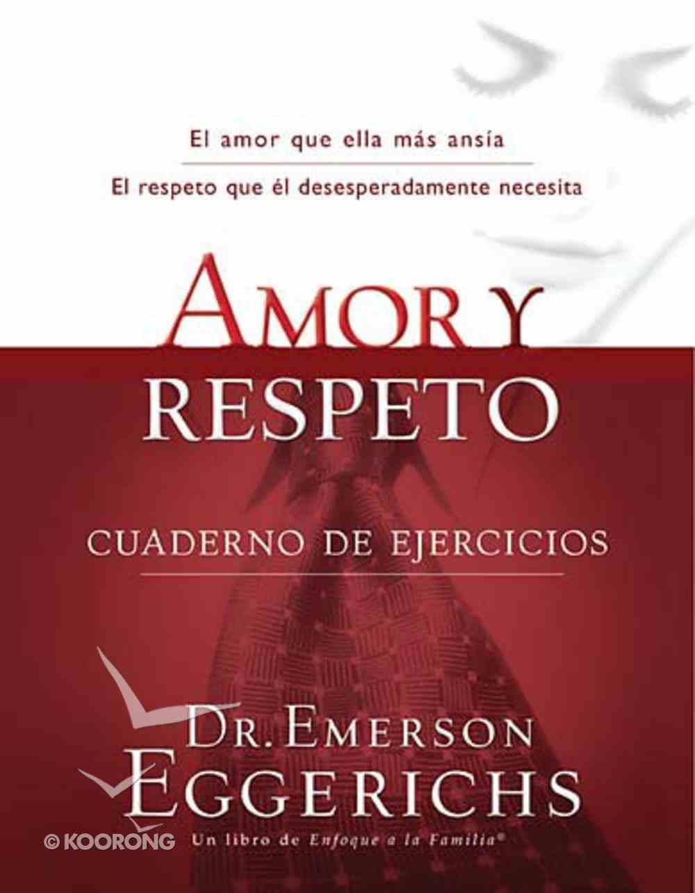Amor Y Respeto Cuaderno De Ejercicios (Love And Respect Workbook) Paperback