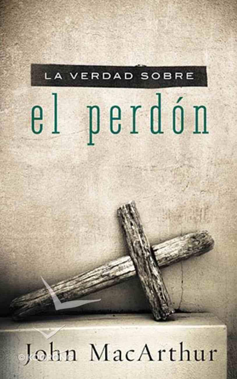 La Verdad Sobre El Perdon (The Truth About Forgiveness) Paperback