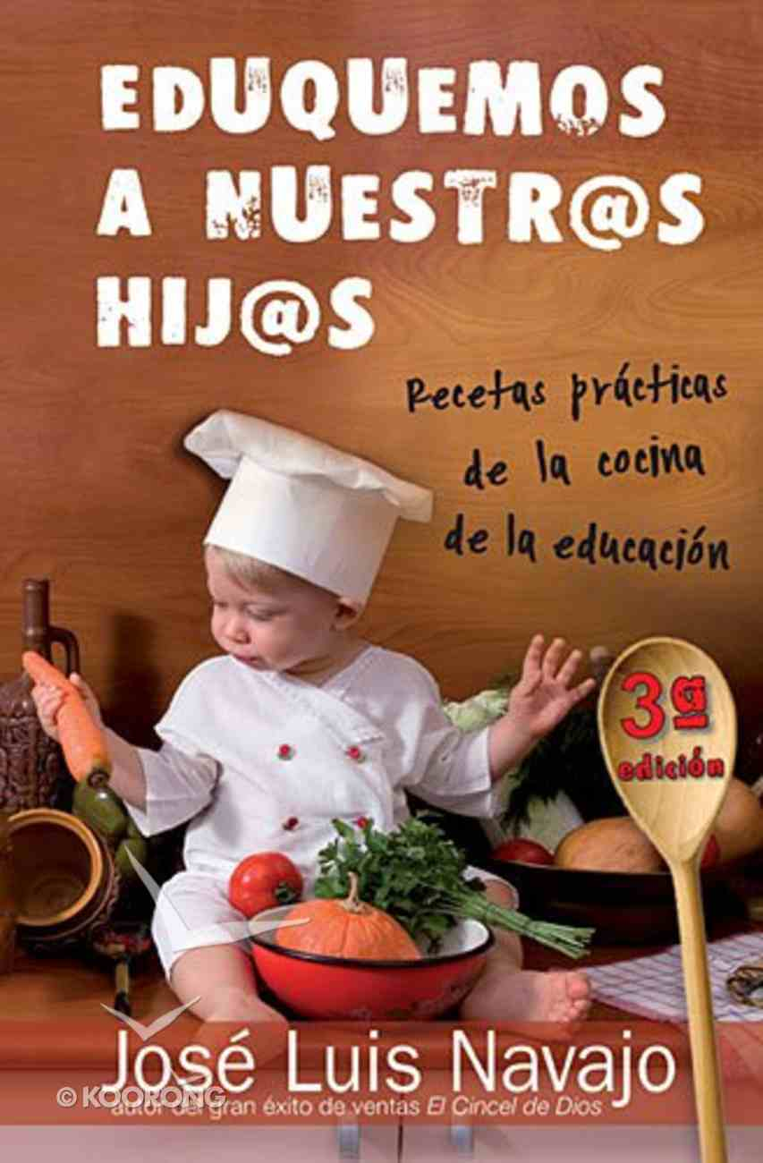 Eduquemos a Nuestros Hijos (Let's Educate Our Children) Paperback