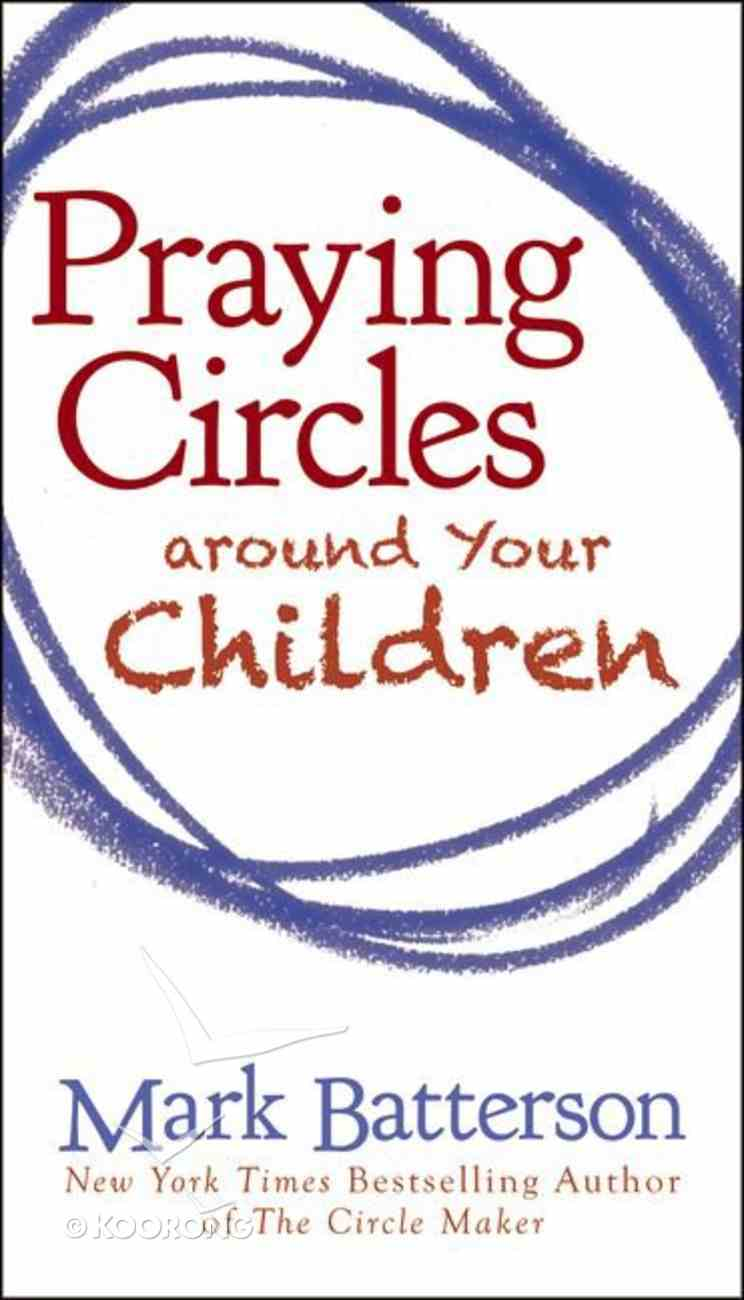 Praying Circles Around Your Children Paperback