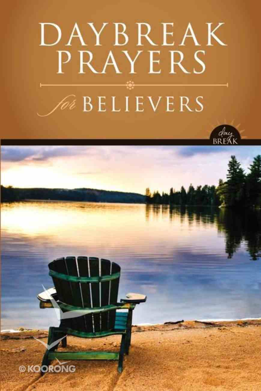Daybreak: Prayers For Believers (Daybreak Books Series) Hardback