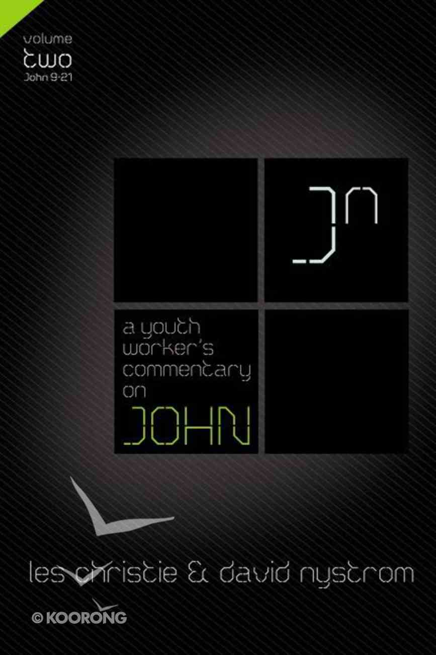 John (Volume 2) (Youth Worker's Commentary Series) Paperback