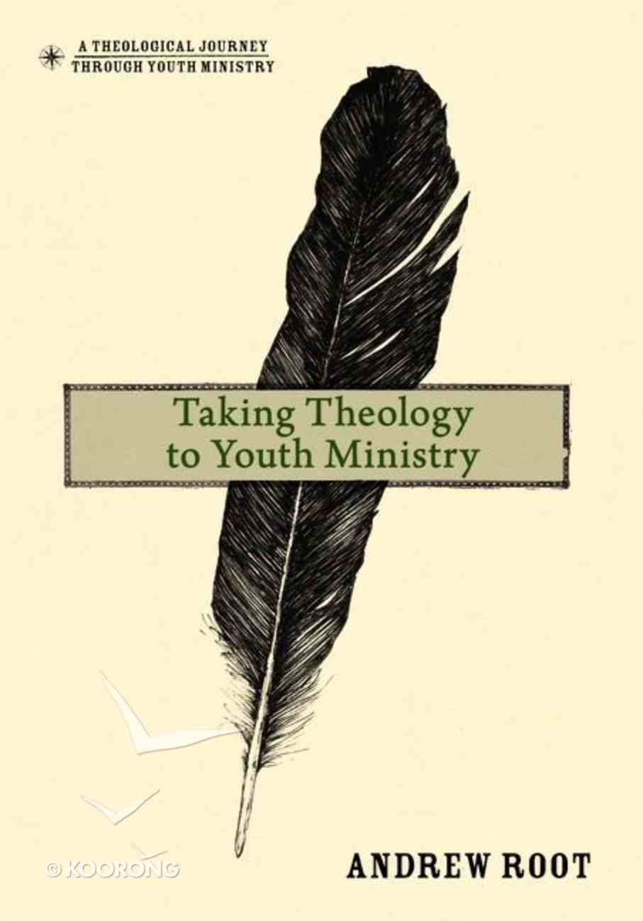 Taking Theology to Youth Ministry Hardback