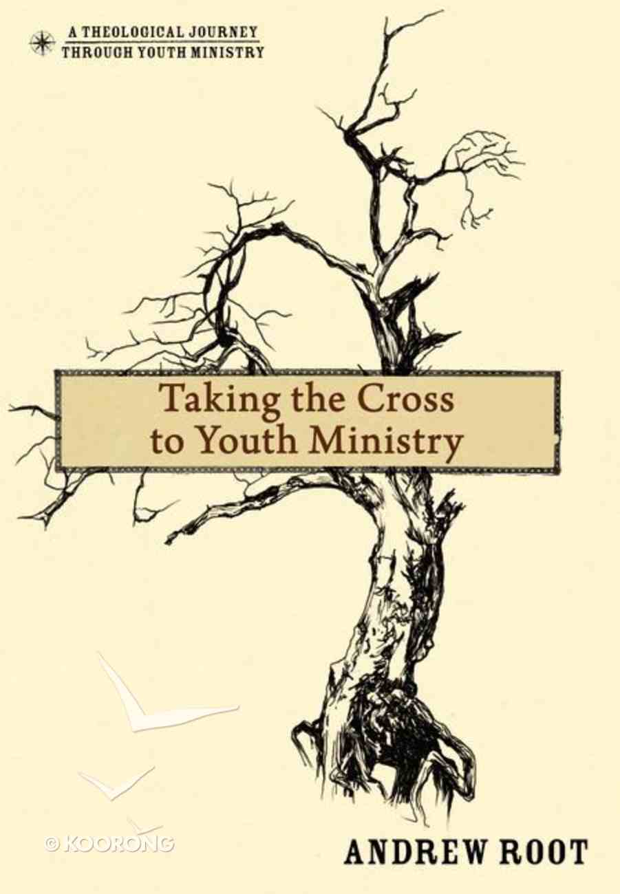 Taking the Cross to Youth Ministry Hardback