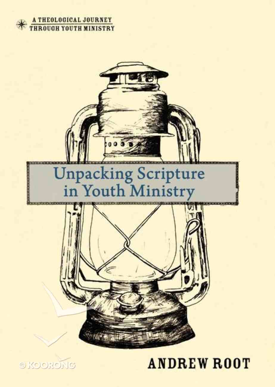 Unpacking Scripture in Youth Ministry Hardback