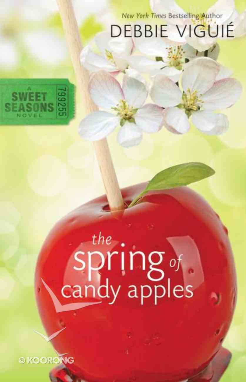 The Spring of Candy Apples (#4 in Sweet Seasons Series) Paperback