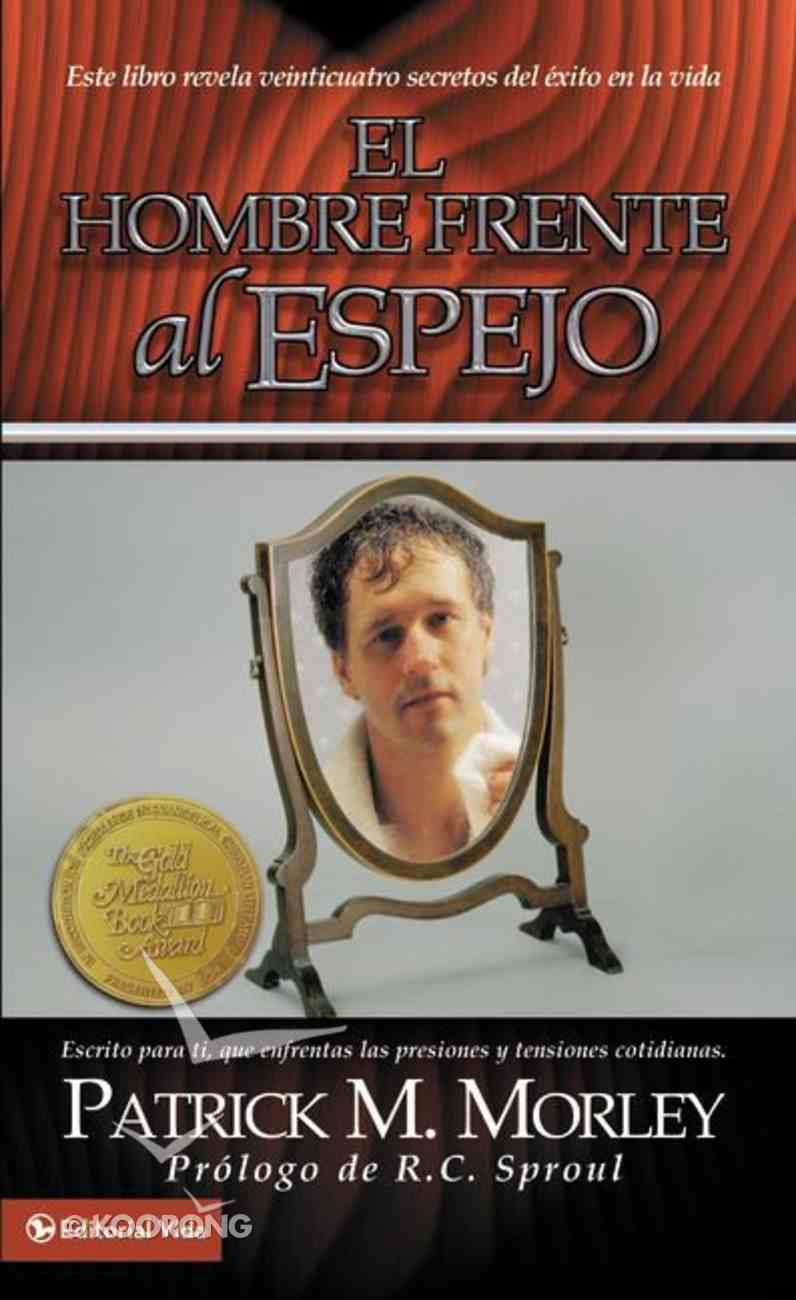 El Hombre Frente Al Espejo (The Man In The Mirror) Paperback