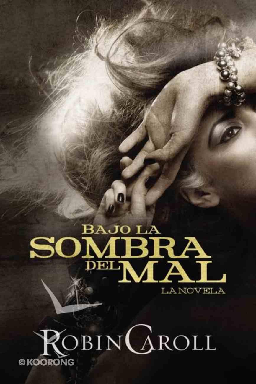 Bajo La Sombra Del Mal (In The Shadow Of Evil) Paperback