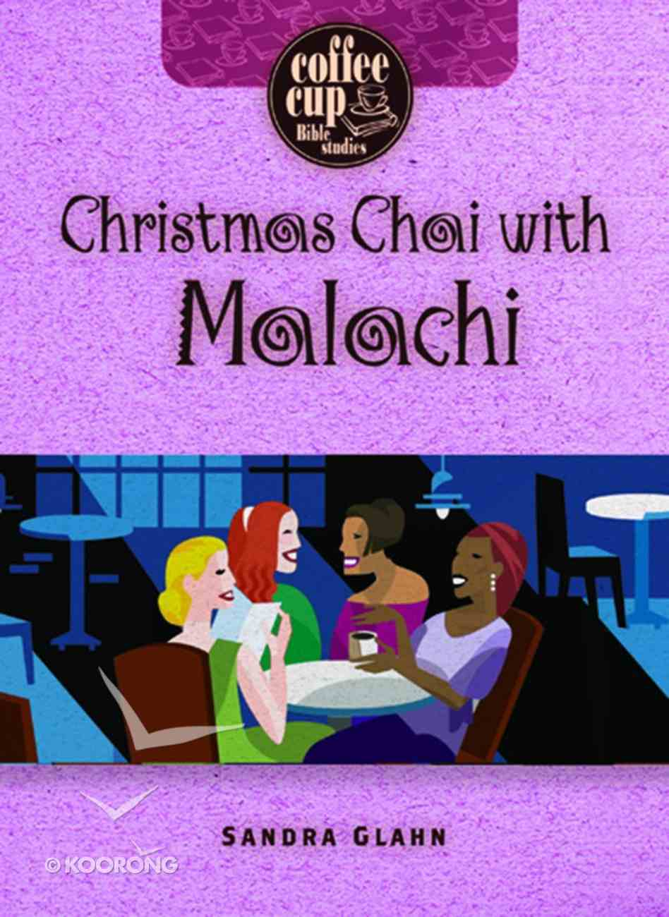Coffee Cup: Christmas Chai With Malachi (Coffee Cup Bible Studies Series) Spiral