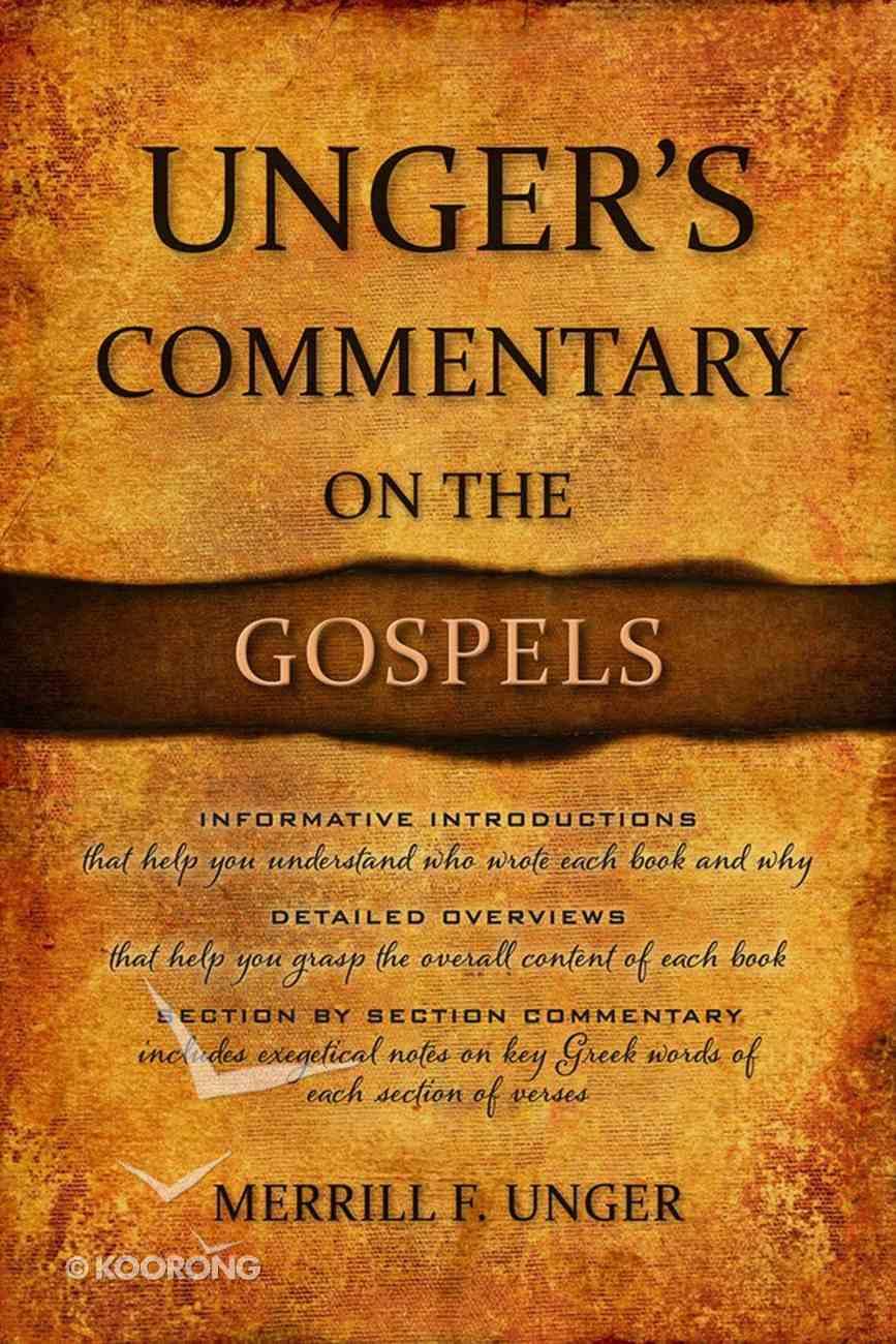 Unger's Commentary on the Gospels Hardback