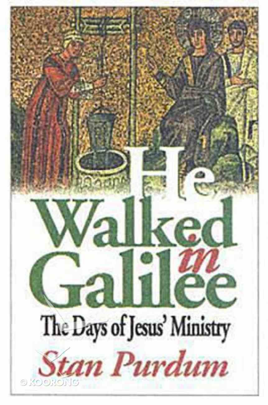 He Walked in Galilee Paperback