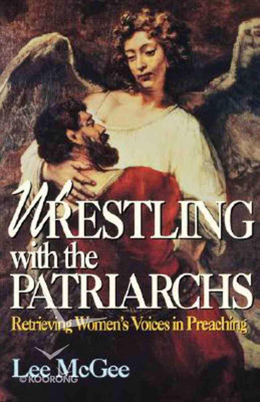 Wrestling With the Patriarchs (Abingdon Preacher's Library Series) Paperback
