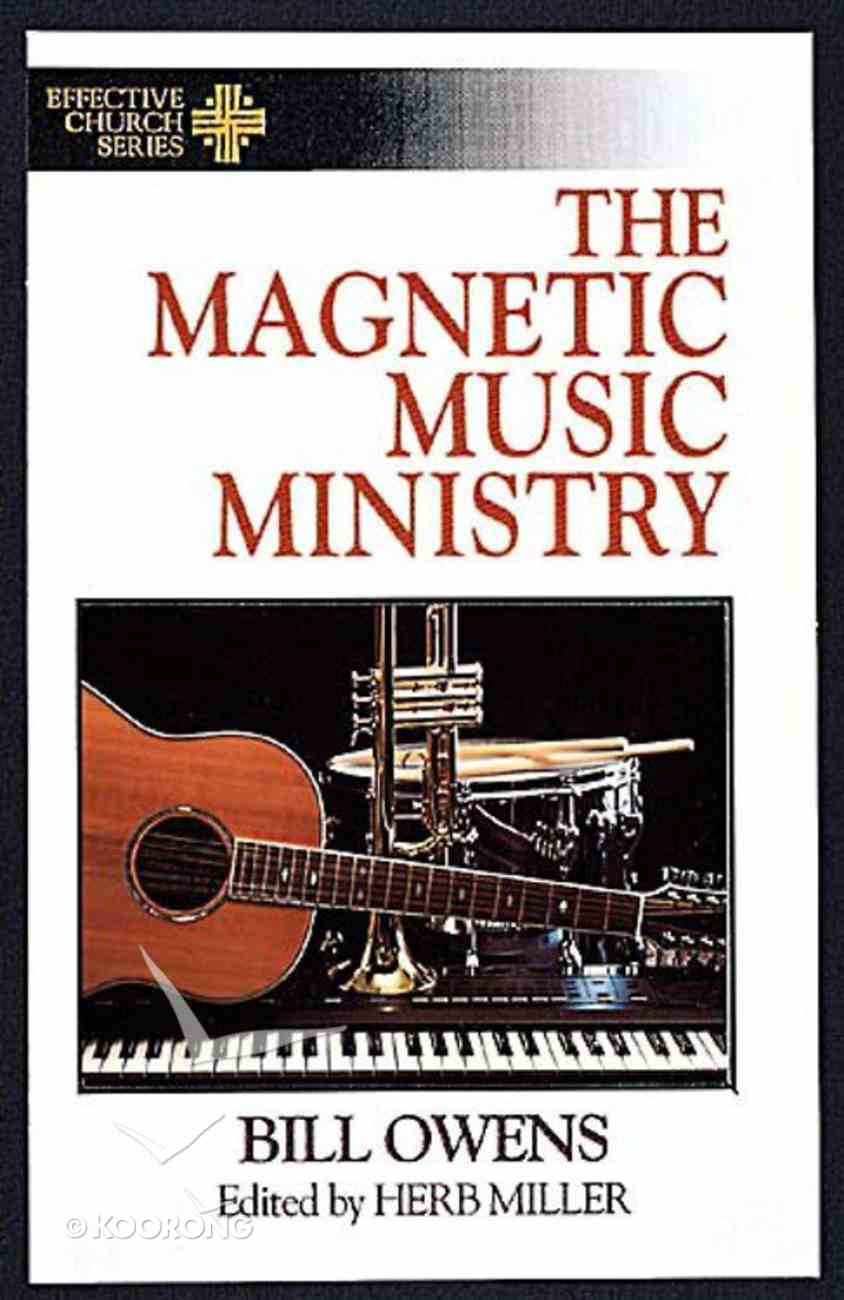 Effective Church: The Magnetic Music Ministry Paperback