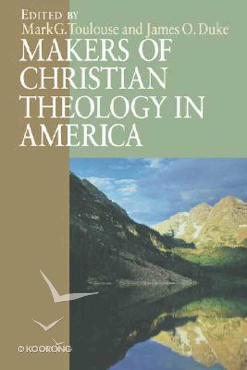 Makers of Christian Theology in America Paperback