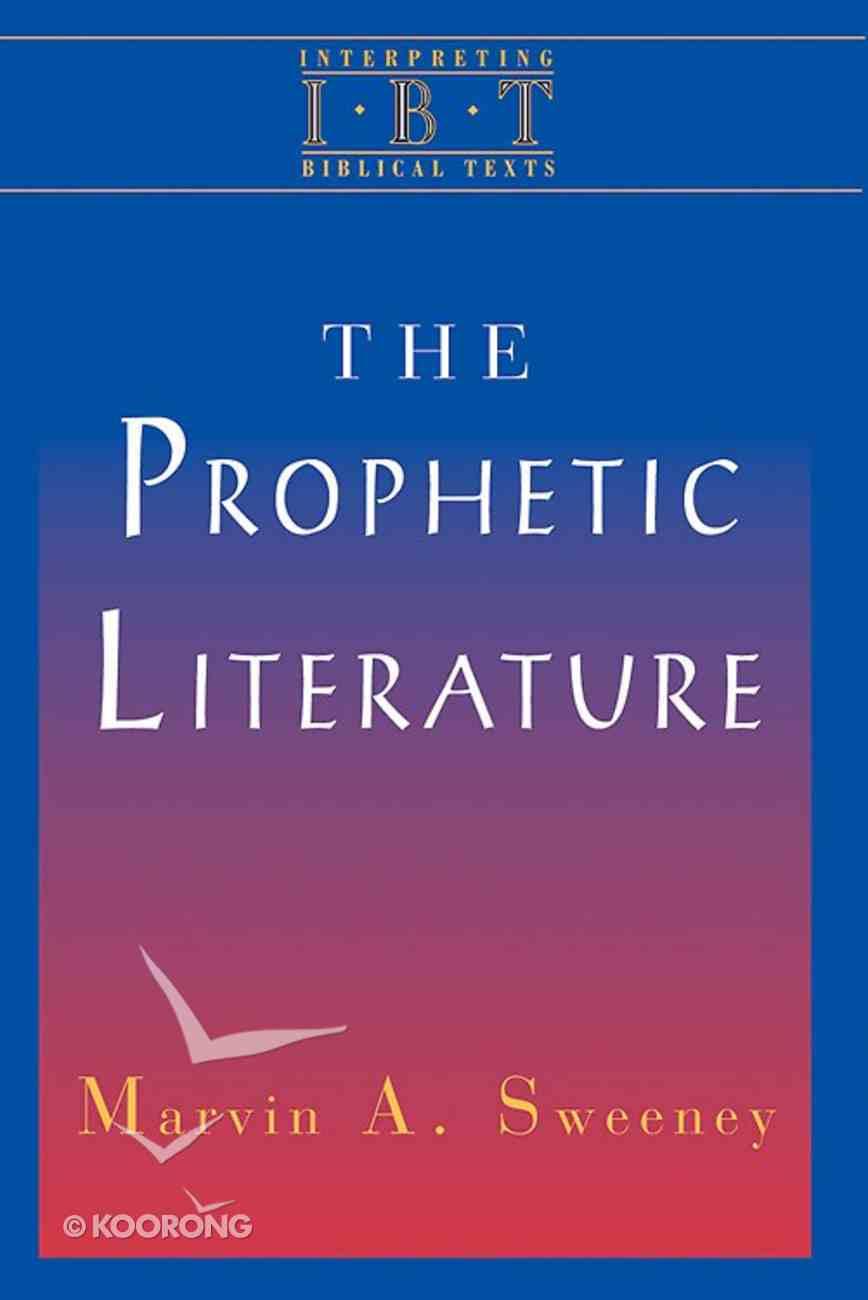 The Prophetic Literature (Interpreting Biblical Texts Series) Paperback