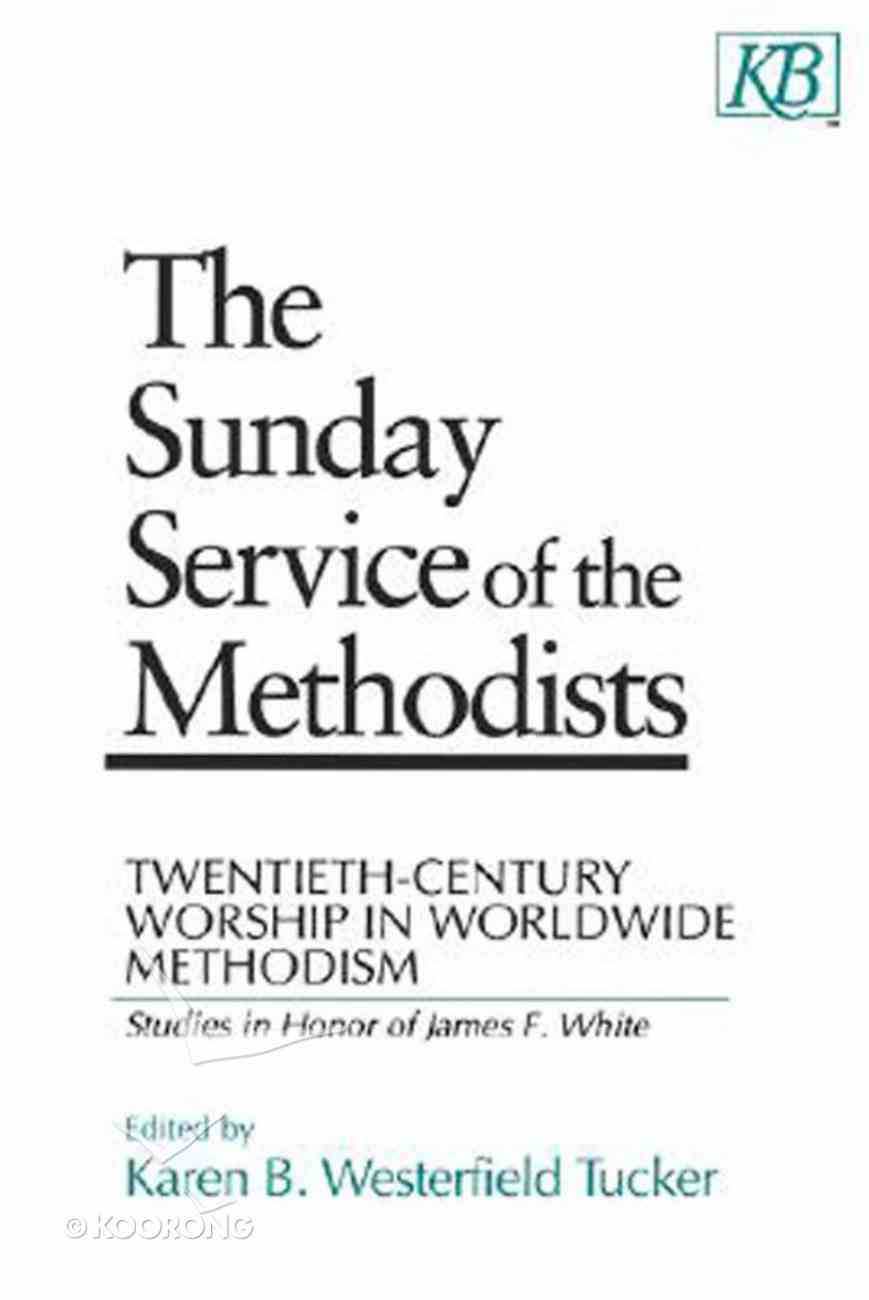The Sunday Service of the Methodists Paperback