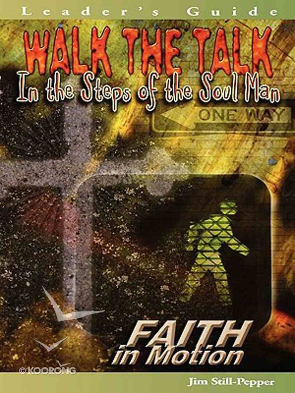 Walk the Talk (Leader Guide) (Faith In Motion Series) Paperback