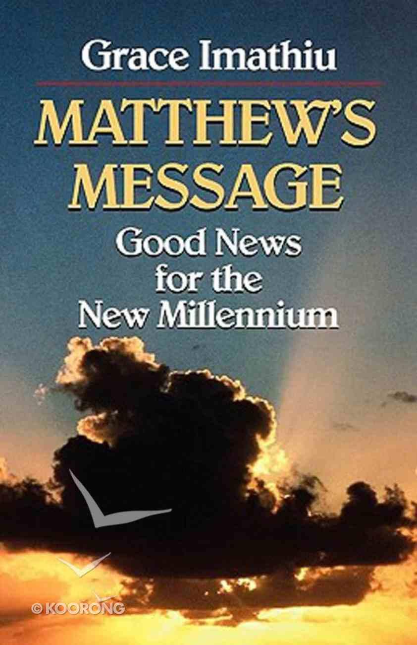 Good News For the New Millennium: Matthew's Message Paperback
