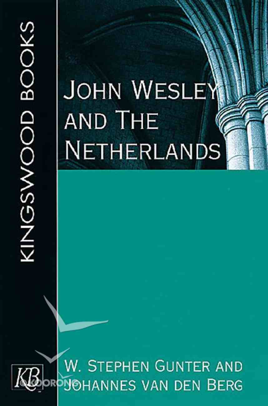 John Wesley and the Netherlands Paperback