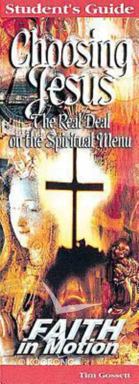 Choosing Jesus (Student Book) (Faith In Motion Series) Paperback