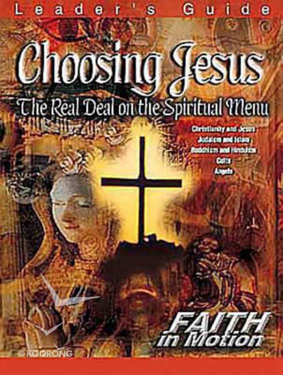 Choosing Jesus (Leader Guide) (Faith In Motion Series) Paperback