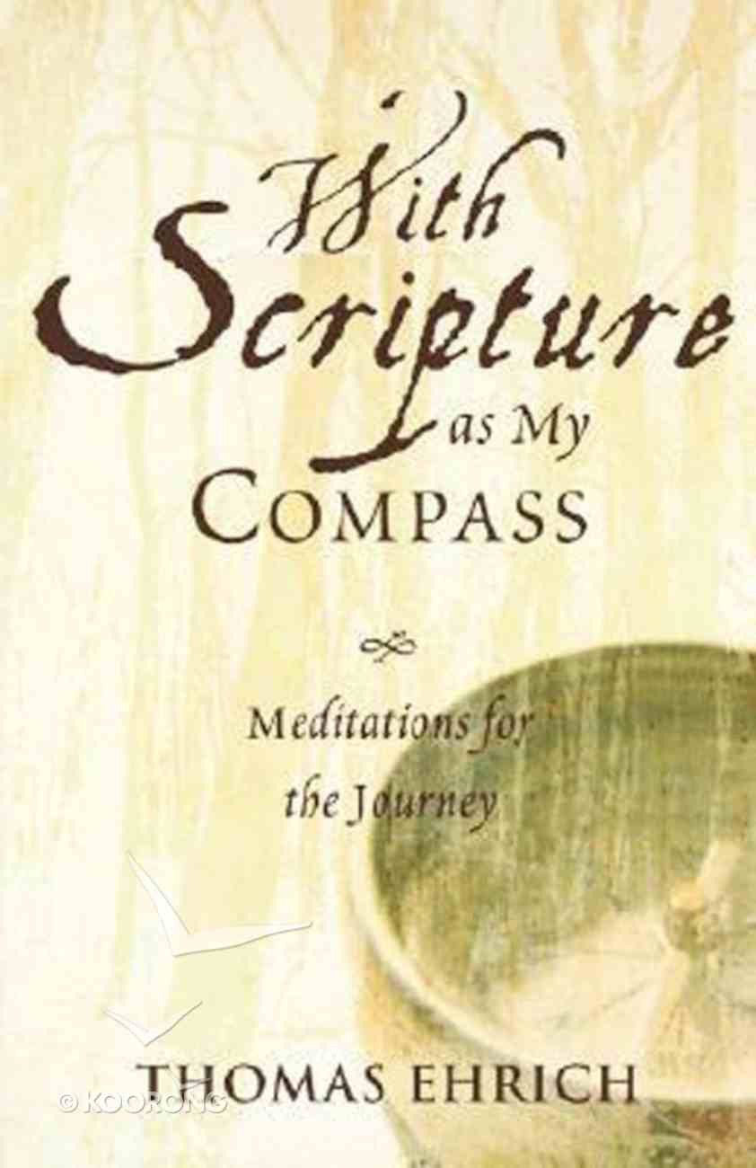 With Scripture as My Compass Paperback