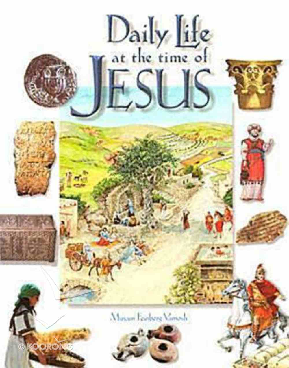 Daily Life At the Time of Jesus Paperback