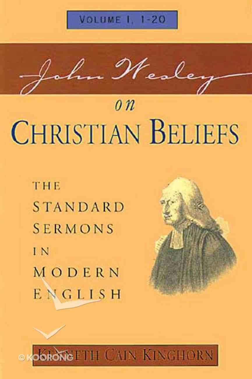 Standard Sermons in Modern English #01: John Wesley on Christian Beliefs Paperback