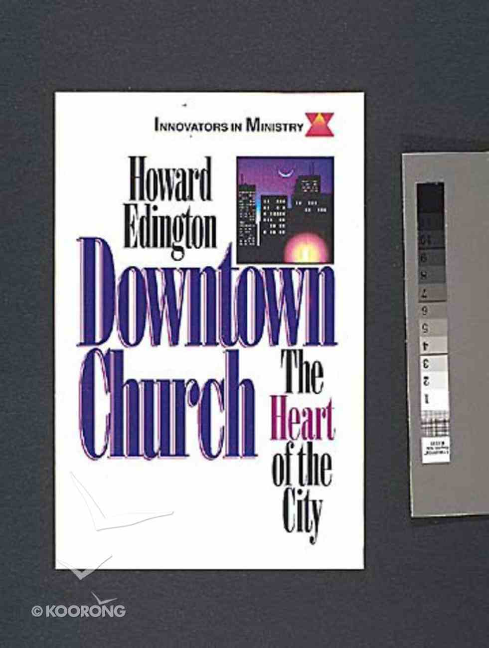 Innovators in Ministry: Downtown Church Paperback