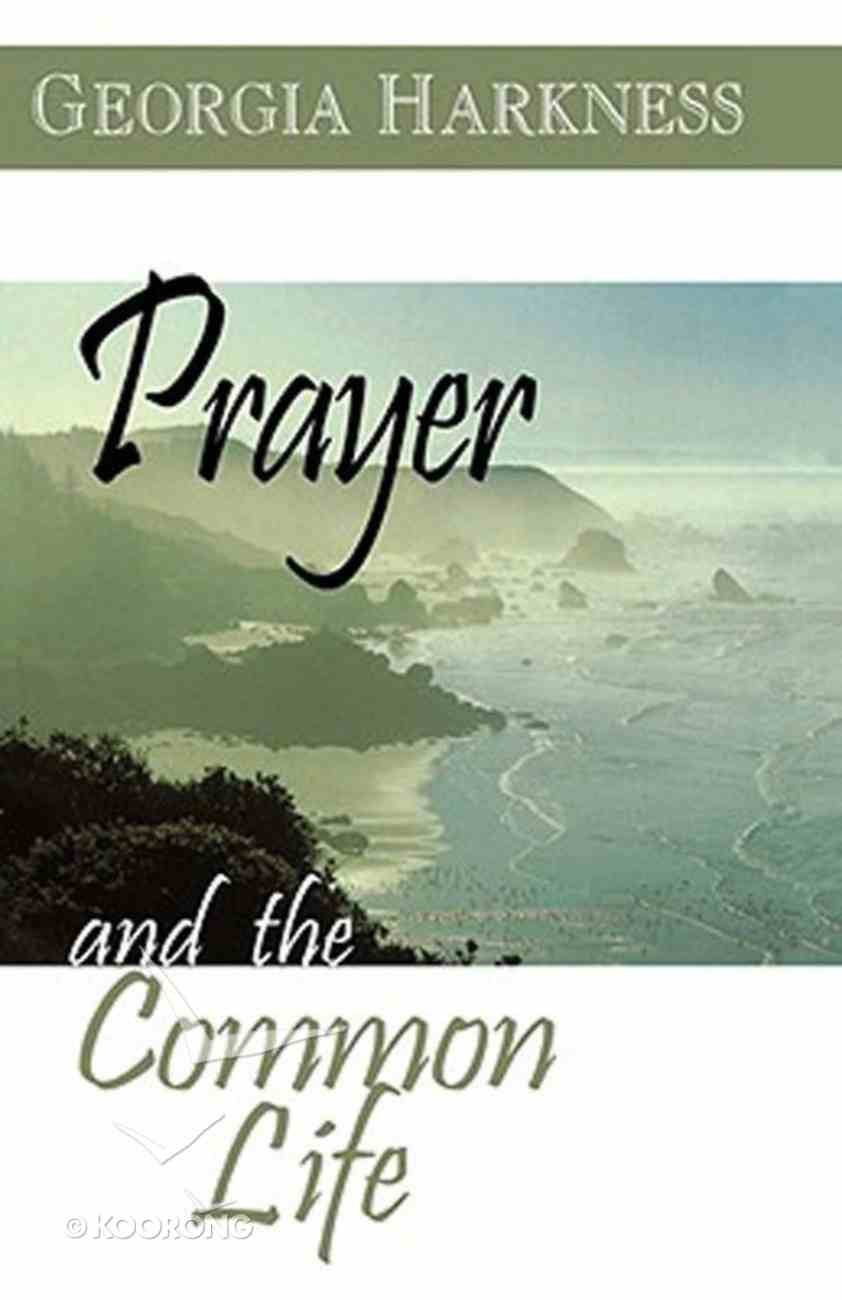 Prayer and the Common Life Paperback