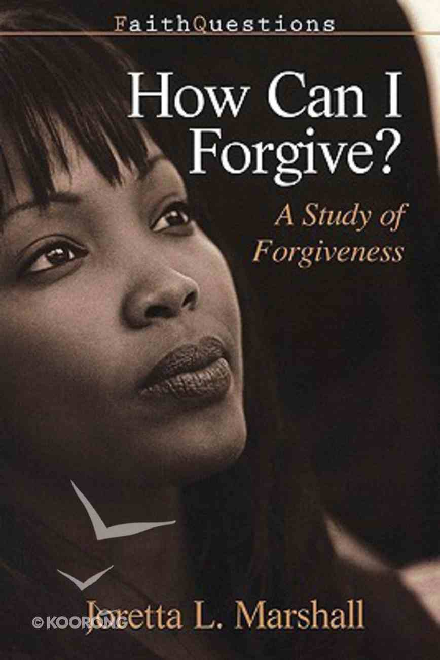 How Can I Forgive? (Faith Questions Series) Paperback