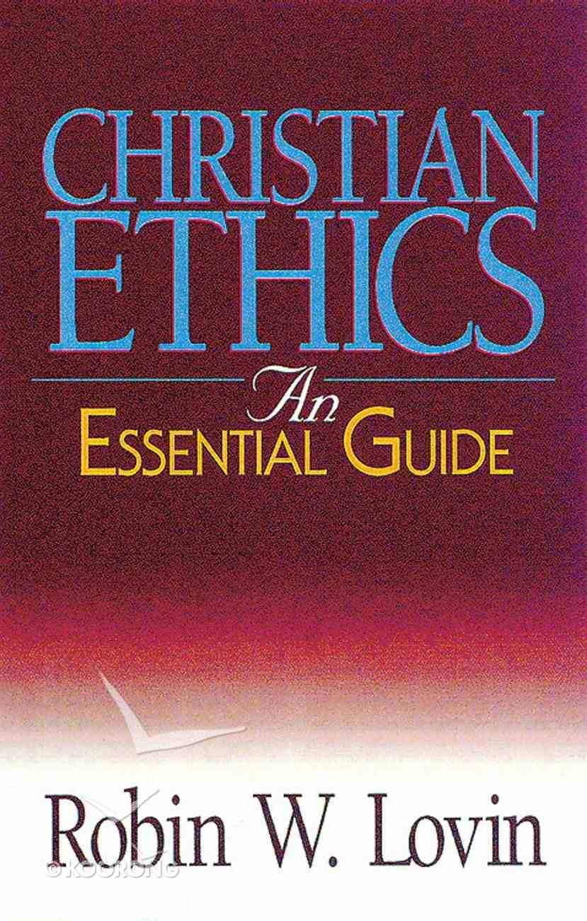 Christian Ethics (An Essential Guide Series) Paperback